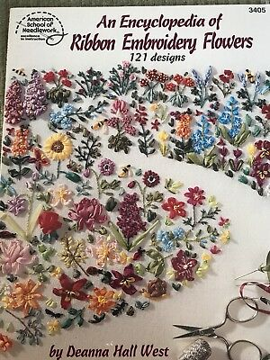 AN ENCYCLOPEDIA of RIBBON EMBROIDERY FLOWERS by DEANNA HALL WEST #3405