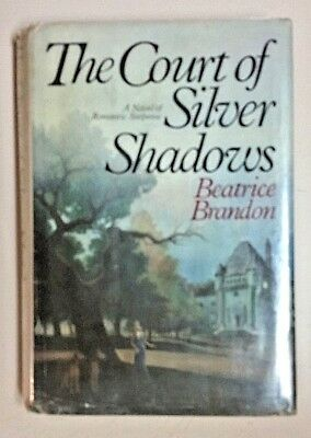 Beatrice Brandon (HB BK) The Court Of Silver Shadows: A Novel Romantic Suspense