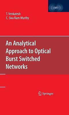 An Analytical Approach to Optical Burst Switched Networks Venkatesh, T. Murthy..