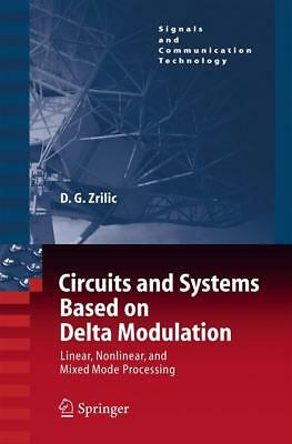 Circuits and Systems Based on Delta Modulation Zrilic, Djuro G. Signals and Co..