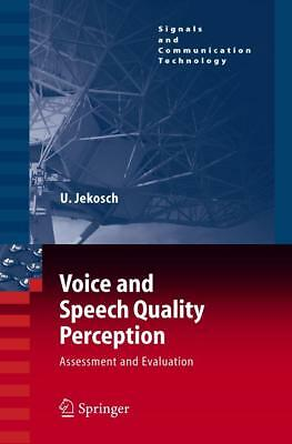 Voice and Speech Quality Perception Jekosch, Ute Signals and Communication Tec..
