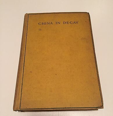 China in Decay - Libro antico edizione del 1900 (Vintage Book Colonial Edition)