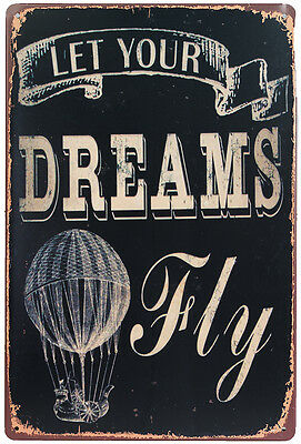 Retro Blechschild let your dreams fly Nostalgie Metallschild Vintage Wanddeko