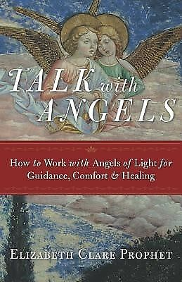 Talk Angels How Work Angels Light for Guidance  by Prophet Elizabeth Clare
