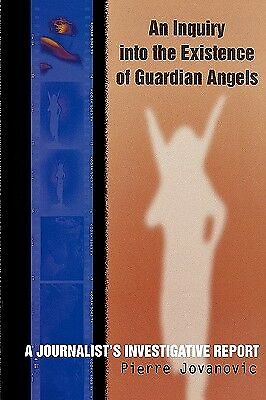An Inquiry Into Existence Guardian Angels Journalist's  by Jovanovic Pierre
