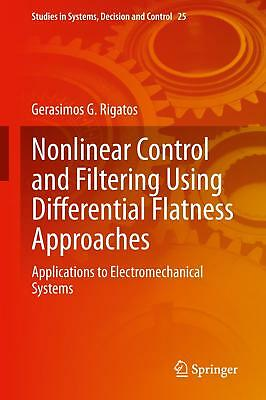 Nonlinear Control and Filtering Using Differential Flatness Approaches Rigatos..