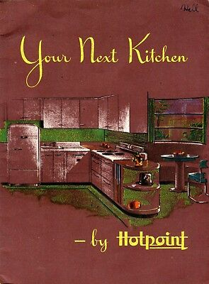 1944 Hotpoint Your Next Kitchen Booklet * Early Appliance & Kitchen Plans