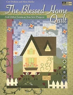 The Blessed Home Quilt: And Other Learn-As-You-Sew Projects by Derksen, Cori