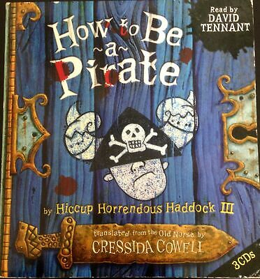 How to Be a Pirate by Cressida Cowell, Read by David Tennant (3 CDs, 2004)