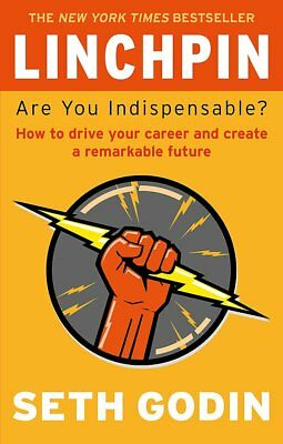 Linchpin: Are You Indispensable? How to drive yo, Godin, Seth, New