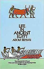 Life in Ancient Egypt [Dover Books on the Orient, Mysticism, and Related Areas]