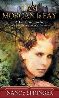 I Am Morgan le Fay : A Tale from Camelot by Nancy Springer (2002, Paperback)