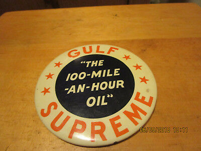1930's GULF SUPREME 100 MILE AN HOUR OIL Gas Pin Back, Paperweight.