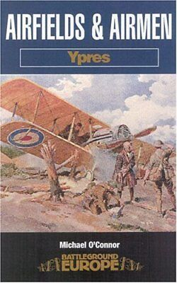 Airfields and Airmen: Ypres