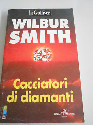 Wilbur Smith , Cacciatori Di Diamanti , Longanesi 1994