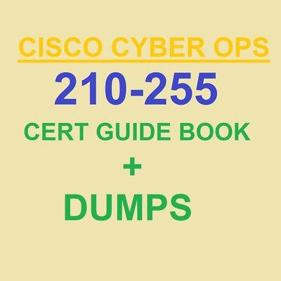 (PASSED)CERT GUIDE BOOK + DUMPS CCNA CISCO Cyber Ops 210-255 VCE PDF 210 255 NEW