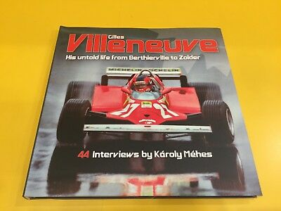 Gilles Villeneuve, His untold life from Berthierville to Zolder - Károly Méhes