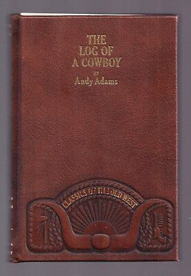 LOG of a COWBOY ~ OLD TRAIL DAYS by Andy Adams ~ LEATHER ~ CLASSICS of OLD WEST