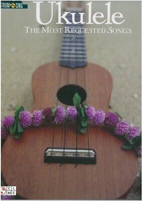 Ukulele - The Most Requested Songs - Strum & Sing - 50 favourite songs - Cher...