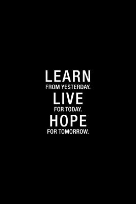 103522 Learn From Yesterday Live Today Hope Tomorrow Decor WALL PRINT POSTER AU