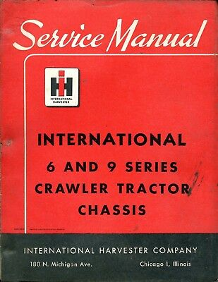 Vintage IH International Harvester 6 and 9 Series Crawler Tractor Service Manual