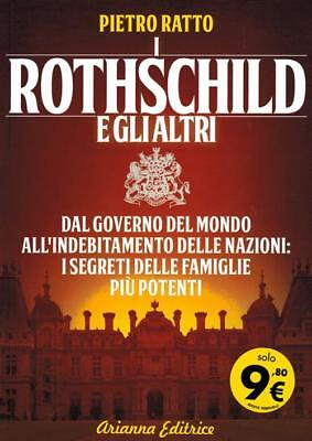 I Rothschild e gli altri. Dal governo del mondo all'indebit... - Ratto Pietro