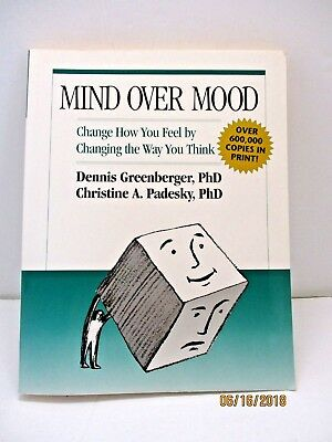 Mind over Mood: Change How You Feel by Changing the Way You Think  by C.Padesky