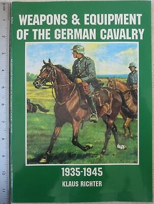 PICTORIAL WW2 REFERENCE BOOK WEAPONS & EQUIPMENT of the GERMAN CAVALRY 1935-1945