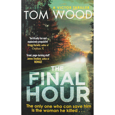 The Final Hour by Tom Wood (Paperback), Fiction Books, Brand New