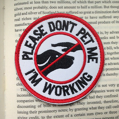 Im Working  Please Do Not Pet Me Army Morale Tactical Military Badge Patch