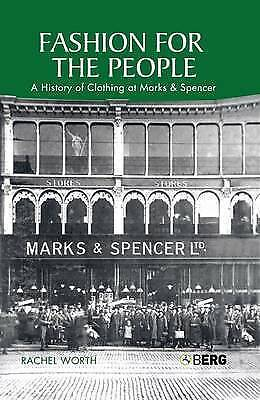 Fashion for the People: A History Of Clothing At Marks & Spencer: A History of C