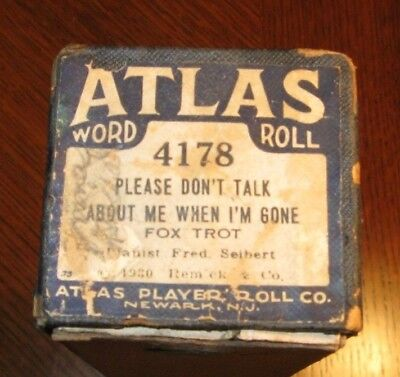 Please Don't Talk About Me When I'm Gone Atlas Brand Original Piano Roll 0718
