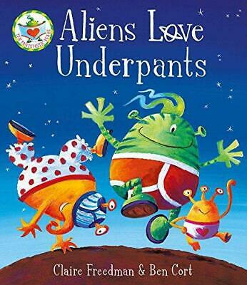 Aliens Love Underpants!, Freedman, Claire, Good Condition Book, ISBN 97814711614