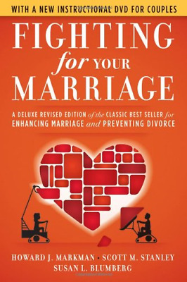 Fighting for Your Marriage: A Deluxe Revised Edition of the Classic Best Seller