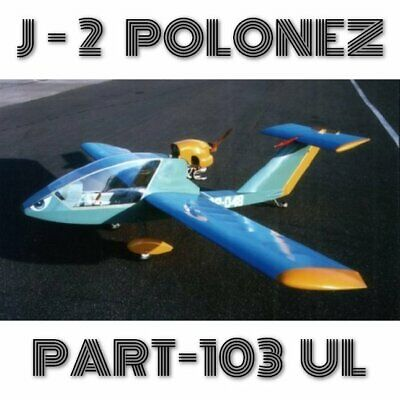 J-2 Polonez Part103 Ultralight Plans And Information Set For Homebuild Aircraft