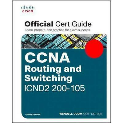 CCNA Routing and Switching ICND2 200-105 Official Cert Guide by Wendell Odom