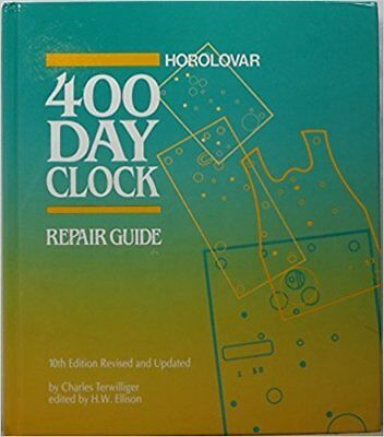 Horolovar 400 Day Clock Repair Guide 10th Edition Hard Cover Charles Terwilliger