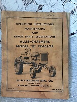 Original Allis Chalmers Model B Tractor Operating Instruction Maintenance Manual