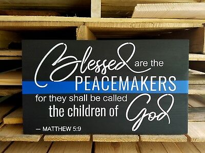 Blessed are the Peacemakers, thin blue line wood sign, custom wood sign, police