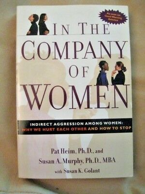 in the company of women indirect aggression among women why we hurt each other and how to stop