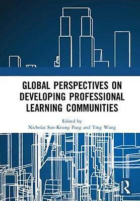 Global Perspectives on Developing Professional Learning Communities Hardcover Bo