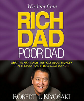 NEW Wisdom from Rich Dad, Poor Dad by Robert T Kiyosaki Hardback (Free Shipping)