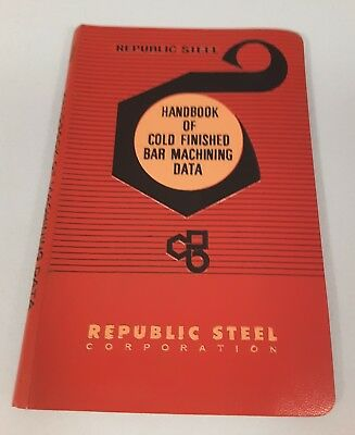 Republic Steel Company Handbook of Cold Finished Bar Machining Data