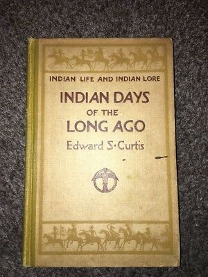 1915 BOOK INDIAN DAYS OF THE LONG AGO by EDWARD S. CURTIS ILLUS & PHOTO First Ed