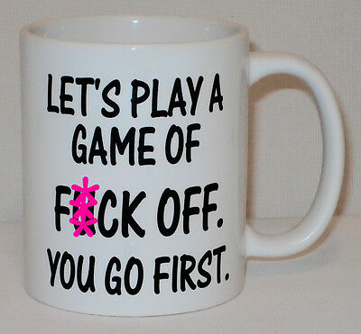 Let's Play A Game Of F*ck Off You First Mug Can Personalise Funny Rude Cup Gift