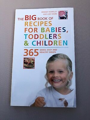 Big Book of Recipes for Babies, Toddlers & Children: 365 Quick, Easy and Healthy