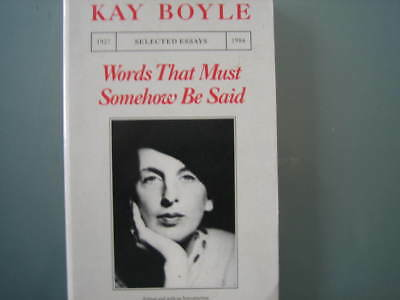 Boyle, Kay: Word That Must Somehow Be Said.