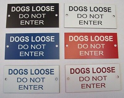 """DOGS LOOSE DO NOT ENTER 4"""" x 2"""" Engraved Sign with Drilled Holes"""