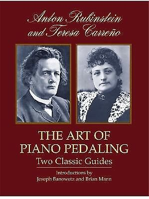 The Art of Piano Pedaling: Two Classic Guides by Rubinstein, Anton -Paperback