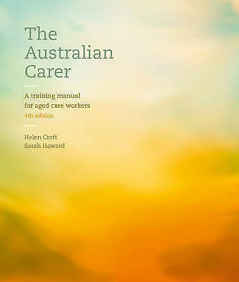The Australian Carer: A Training Manual for Aged Care Workers with Onlin e Study